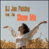 Show me - DJ Joe Paisley