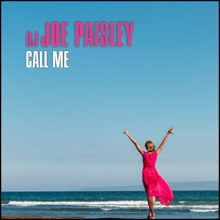 dj joe paisley - call me