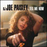 dj joe paisley - tell me now