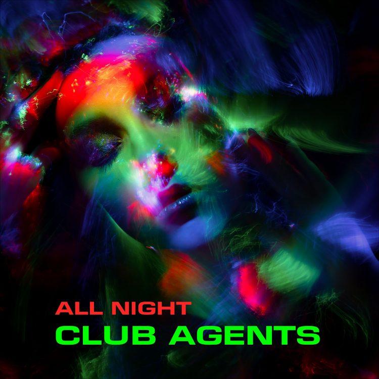 club agents - all night