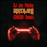 dj joe paisley - darkside (chnsw remix)